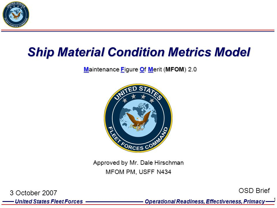 Approved by Mr. Dale Hirschman MFOM PM, USFF N434