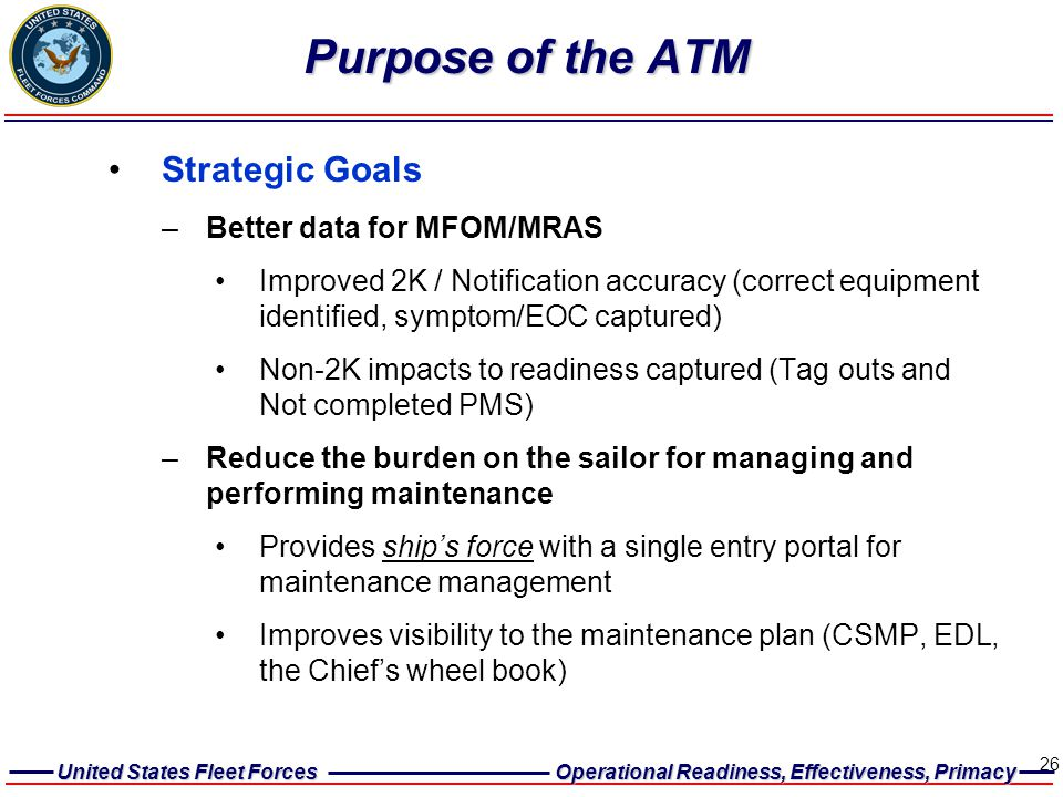 Purpose of the ATM Strategic Goals Better data for MFOM/MRAS