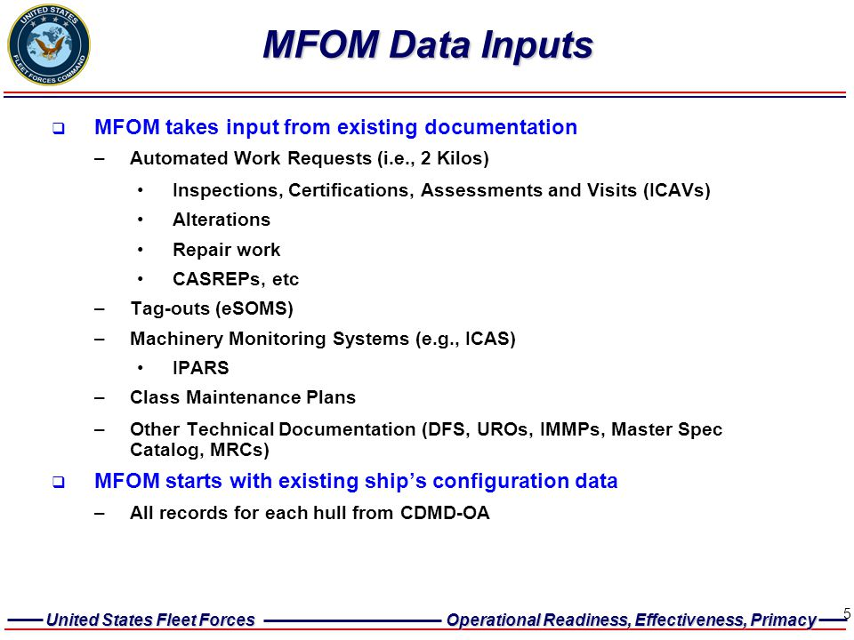 MFOM Data Inputs MFOM takes input from existing documentation