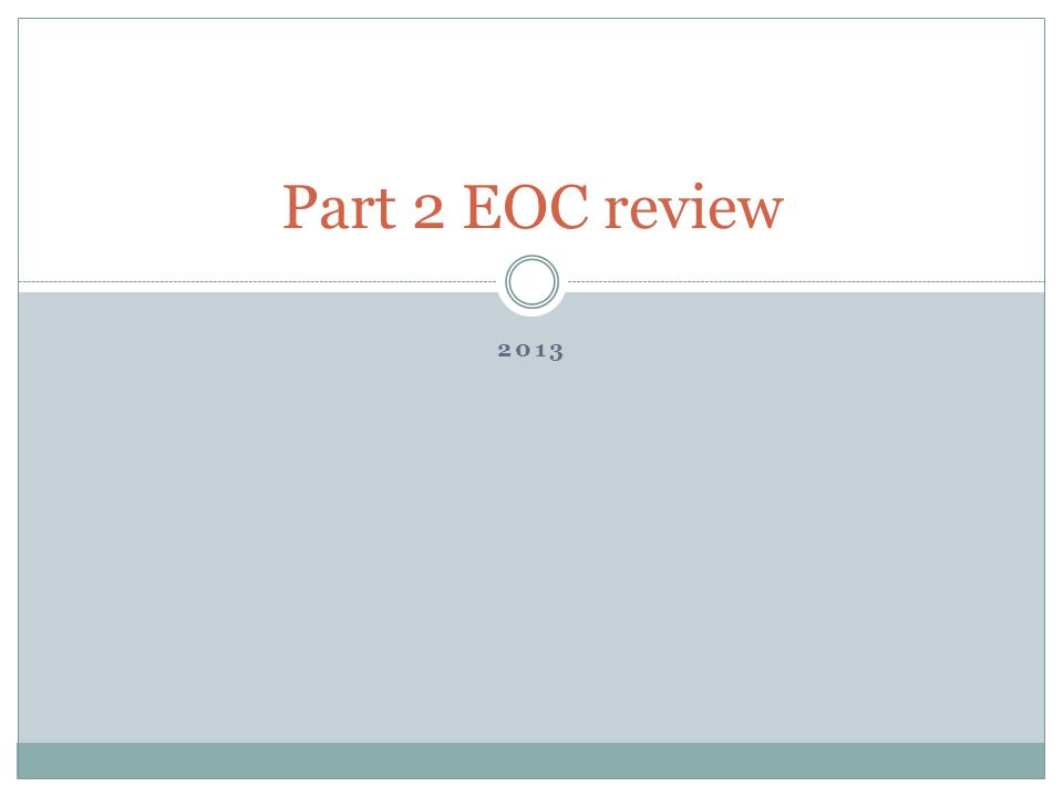 Part 2 EOC review 2013