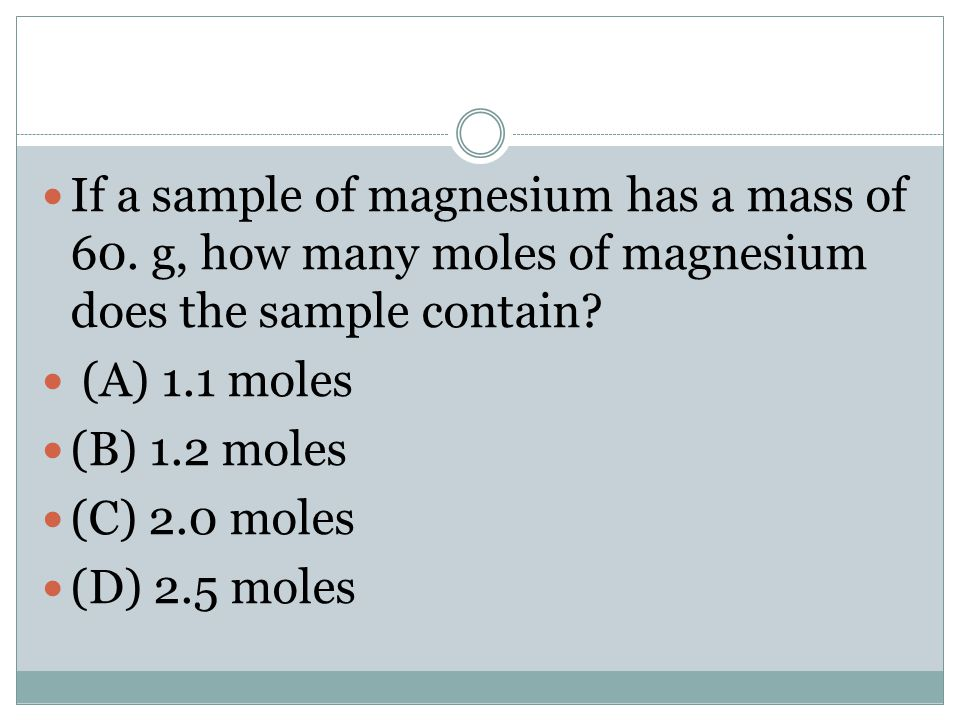 If a sample of magnesium has a mass of 60