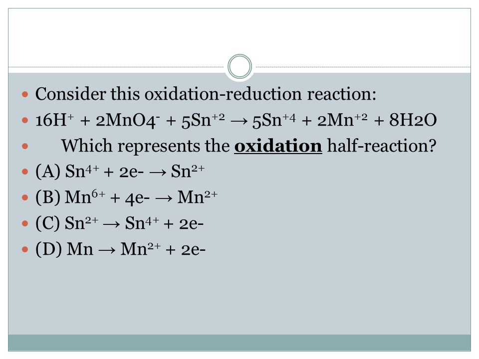 Consider this oxidation-reduction reaction:
