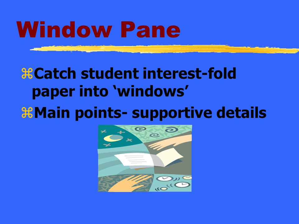 Window Pane Catch student interest-fold paper into 'windows'