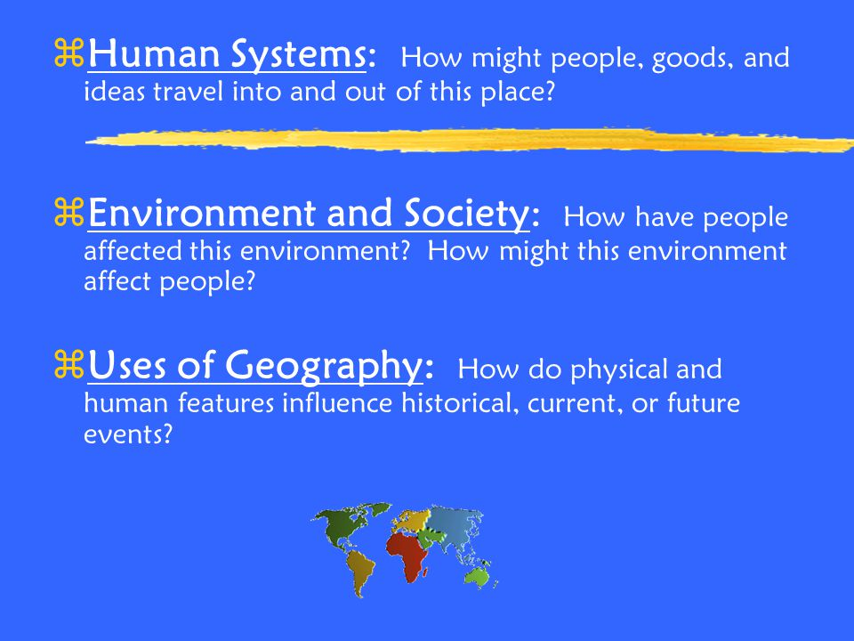 Human Systems: How might people, goods, and ideas travel into and out of this place