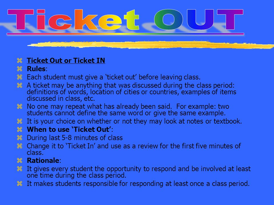 Ticket OUT Ticket Out or Ticket IN Rules: