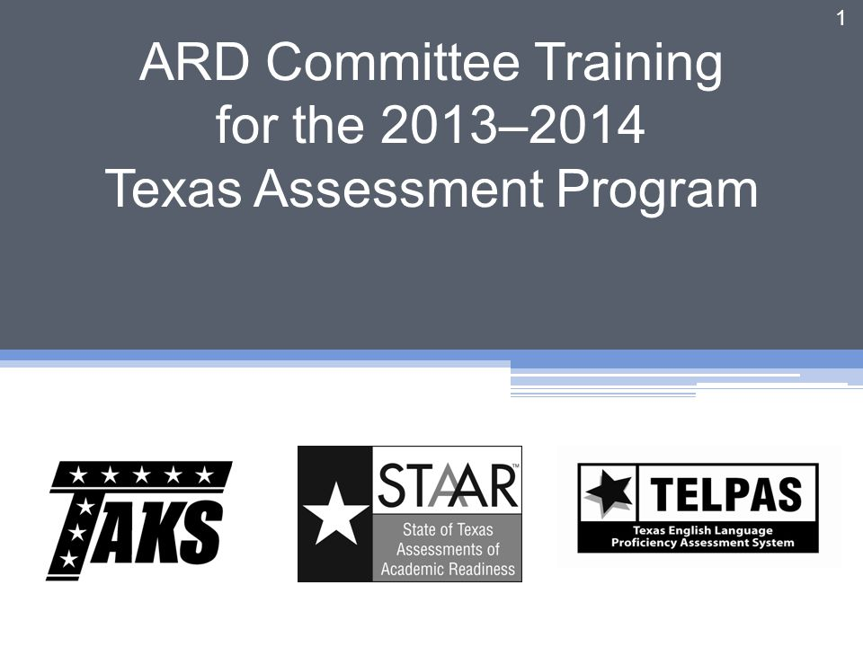 ARD Committee Training for the 2013–2014 Texas Assessment Program