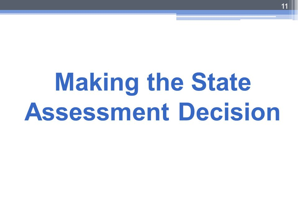 Making the State Assessment Decision