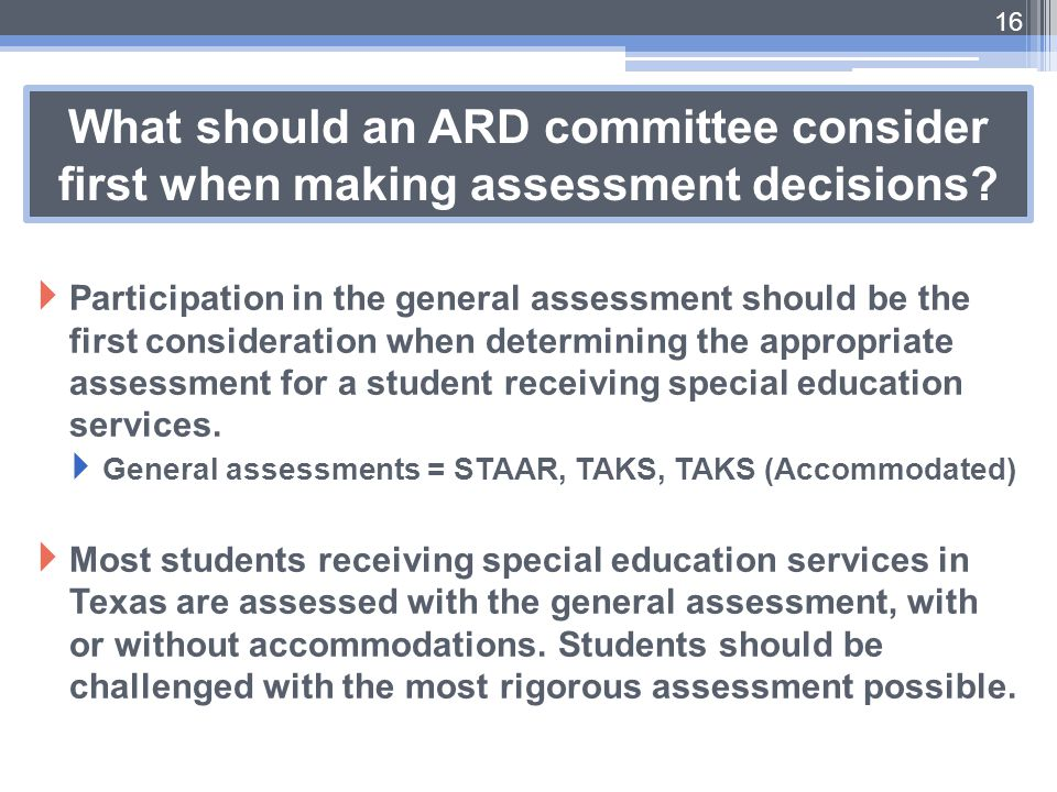 What should an ARD committee consider first when making assessment decisions