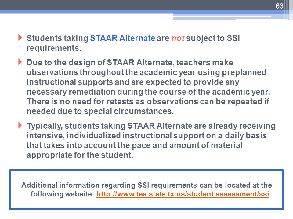 Students taking STAAR Alternate are not subject to SSI requirements.