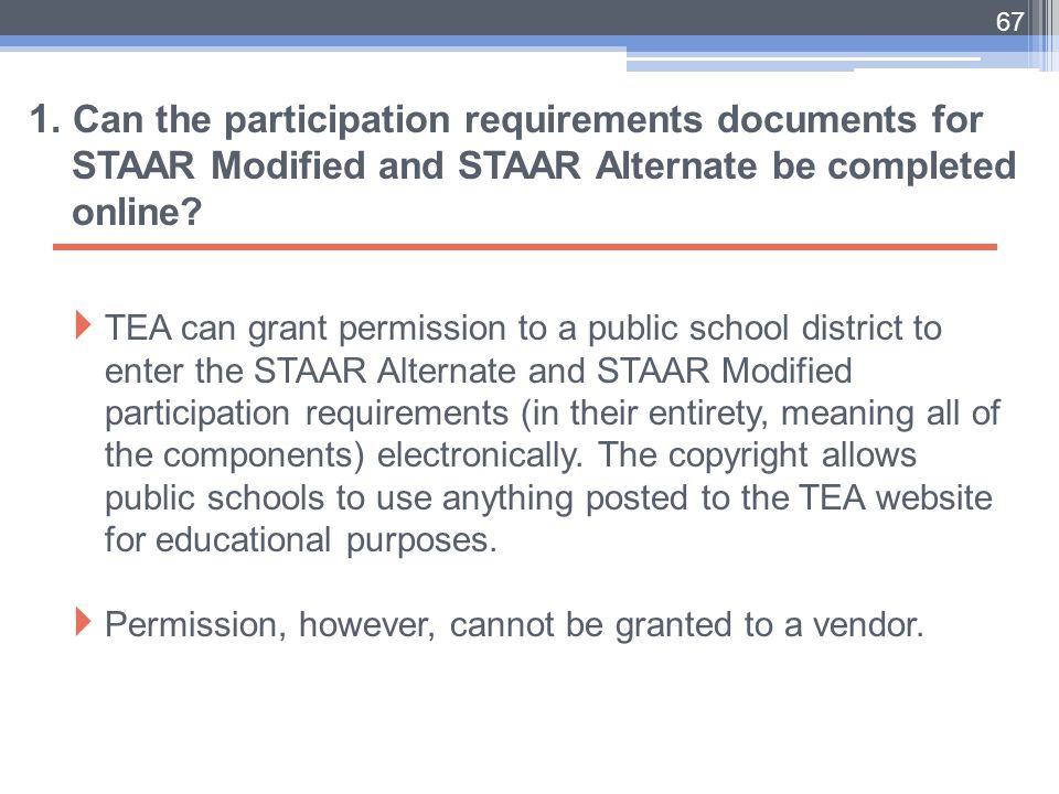 1. Can the participation requirements documents for STAAR Modified and STAAR Alternate be completed online