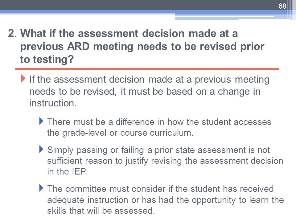 2. What if the assessment decision made at a previous ARD meeting needs to be revised prior to testing
