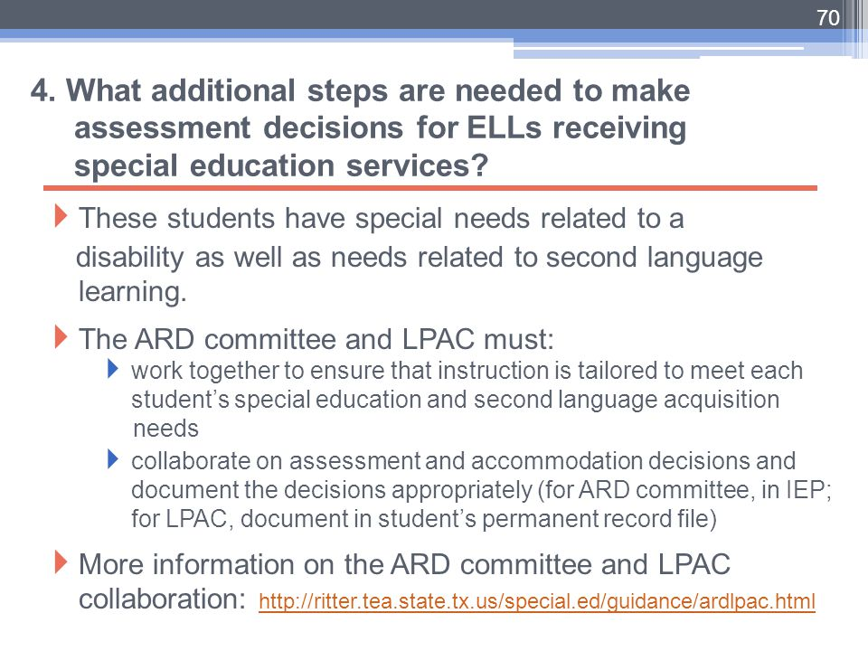 4. What additional steps are needed to make assessment decisions for ELLs receiving special education services