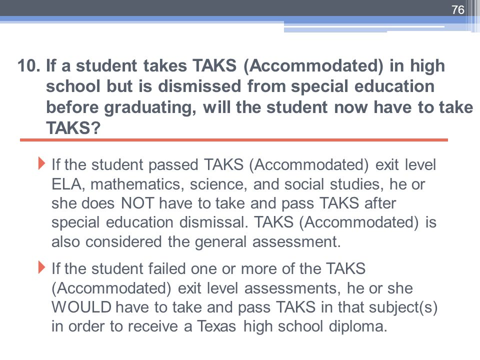10. If a student takes TAKS (Accommodated) in high