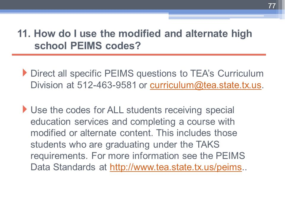11. How do I use the modified and alternate high school PEIMS codes