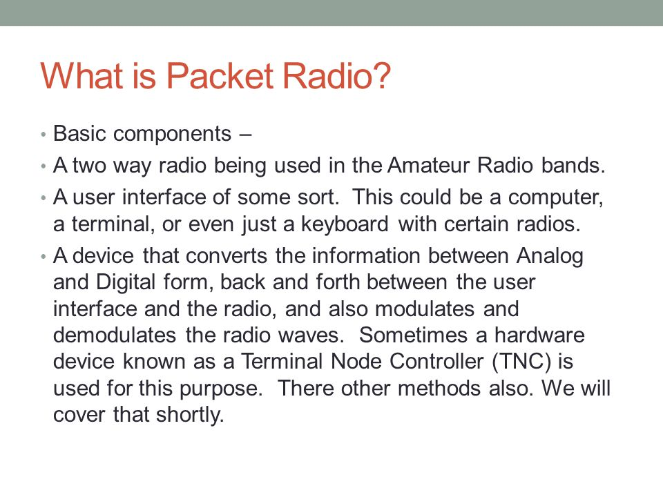 What is Packet Radio Basic components –