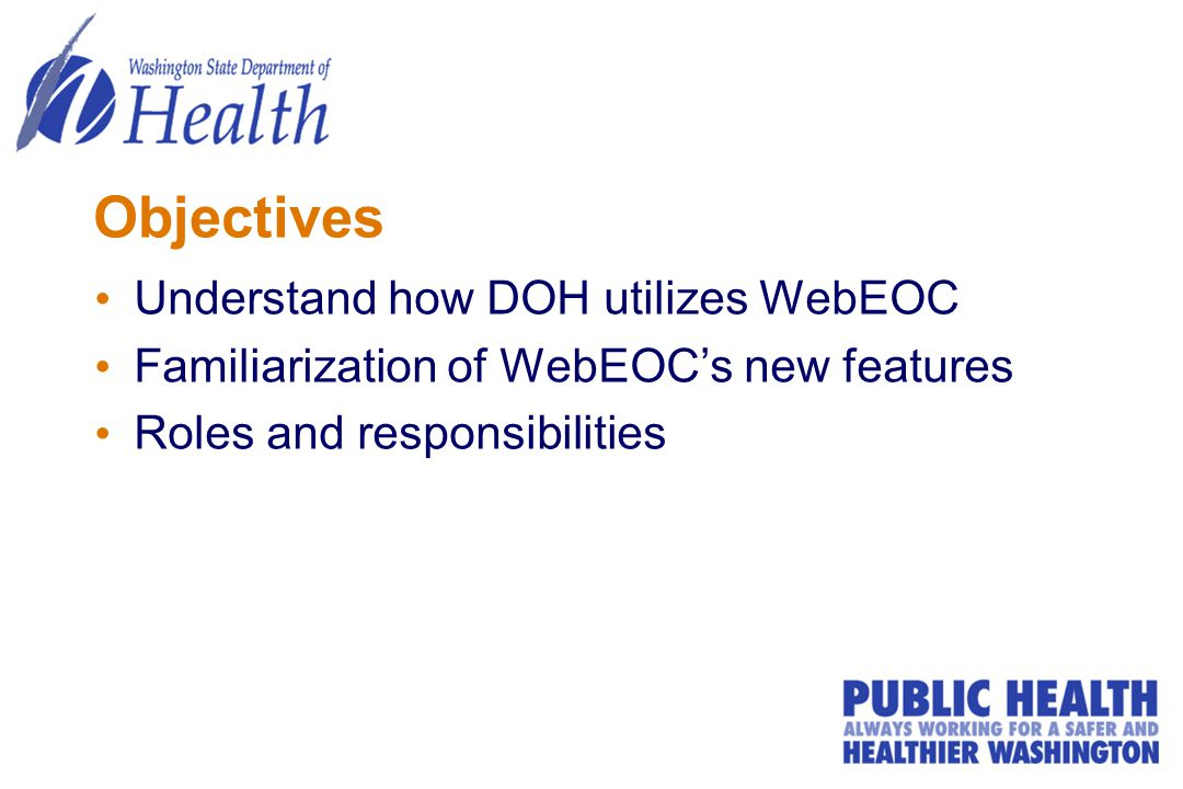 Objectives Understand how DOH utilizes WebEOC