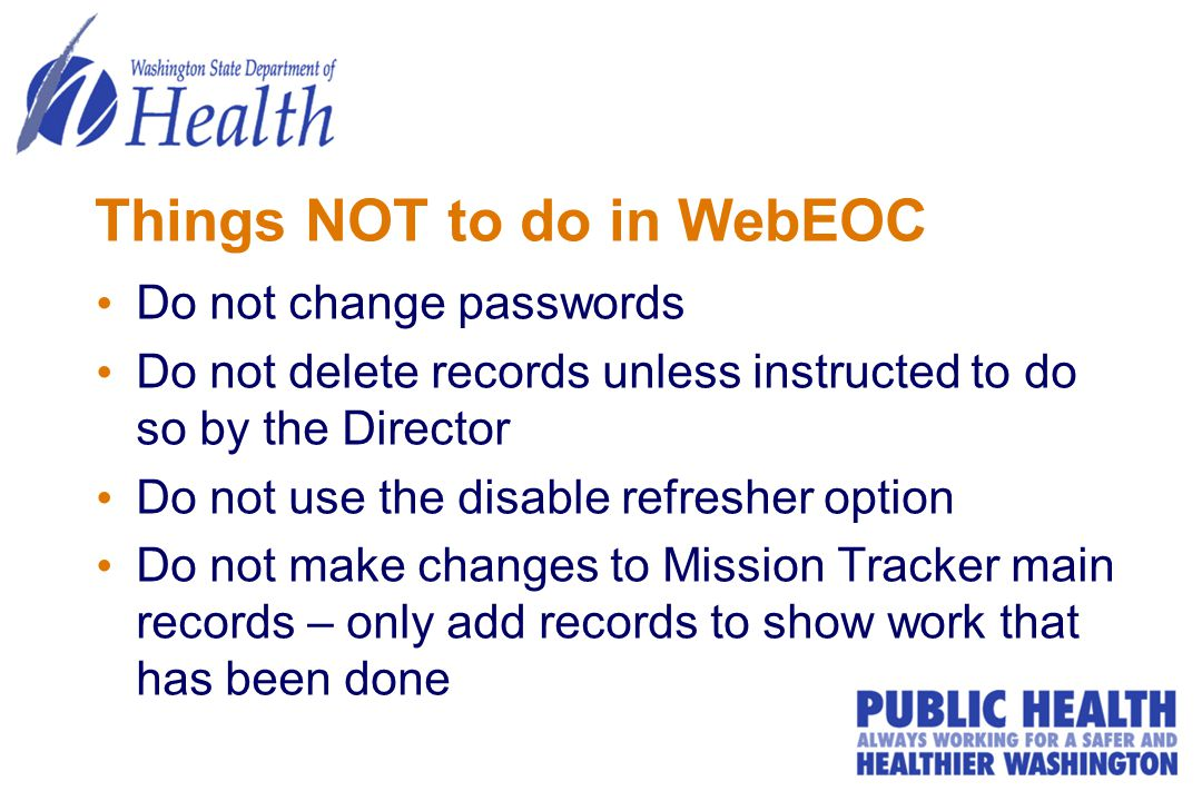 Things NOT to do in WebEOC