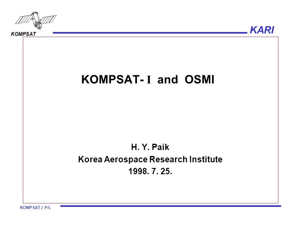 H. Y. Paik Korea Aerospace Research Institute 1998. 7. 25.