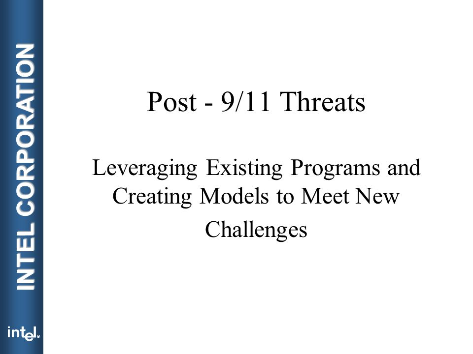Post - 9/11 Threats Leveraging Existing Programs and Creating Models to Meet New Challenges
