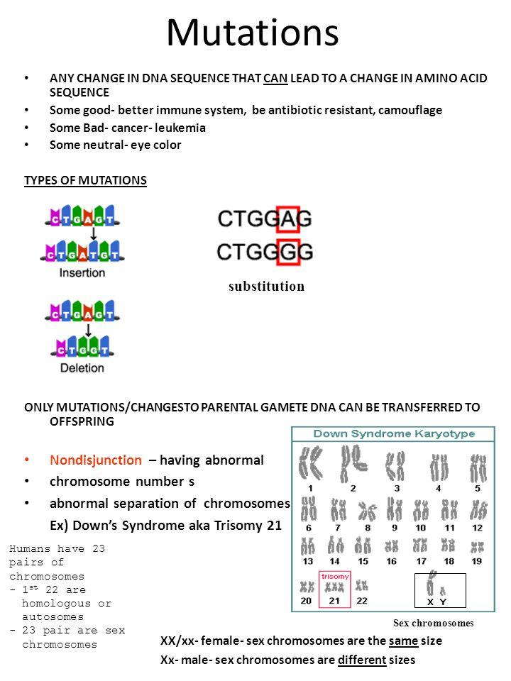 Mutations Nondisjunction – having abnormal chromosome number s