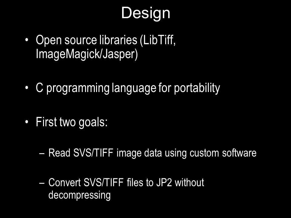 Design Open source libraries (LibTiff, ImageMagick/Jasper)