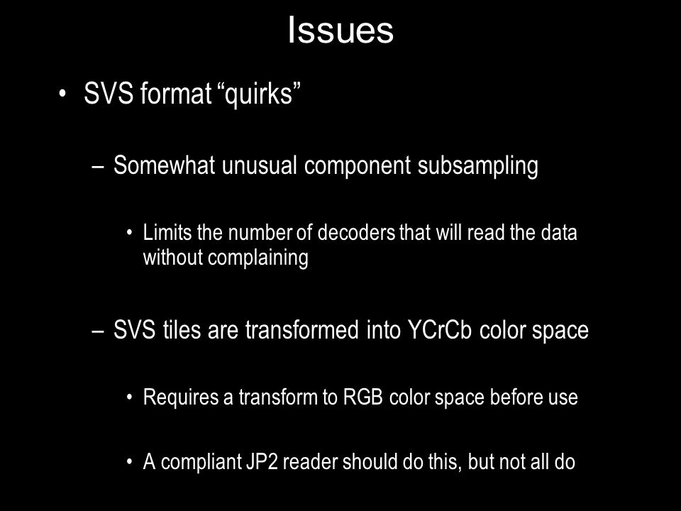 Issues SVS format quirks Somewhat unusual component subsampling