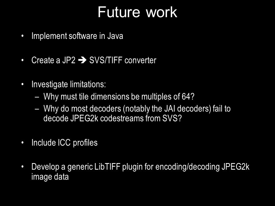 Future work Implement software in Java