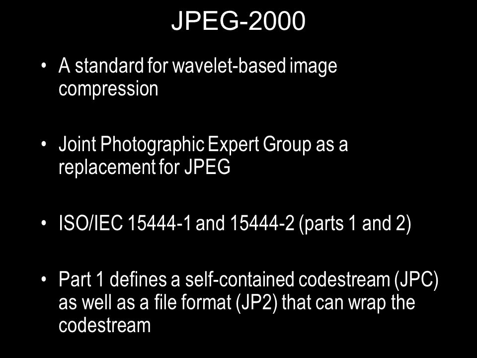 JPEG-2000 A standard for wavelet-based image compression