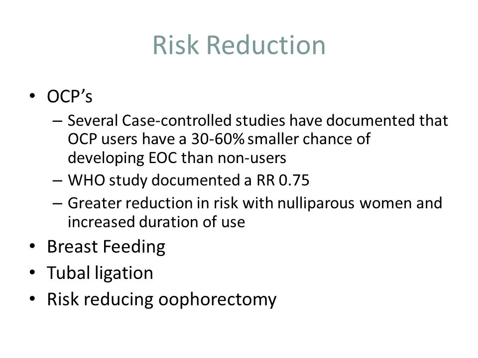 Risk Reduction OCP's Breast Feeding Tubal ligation