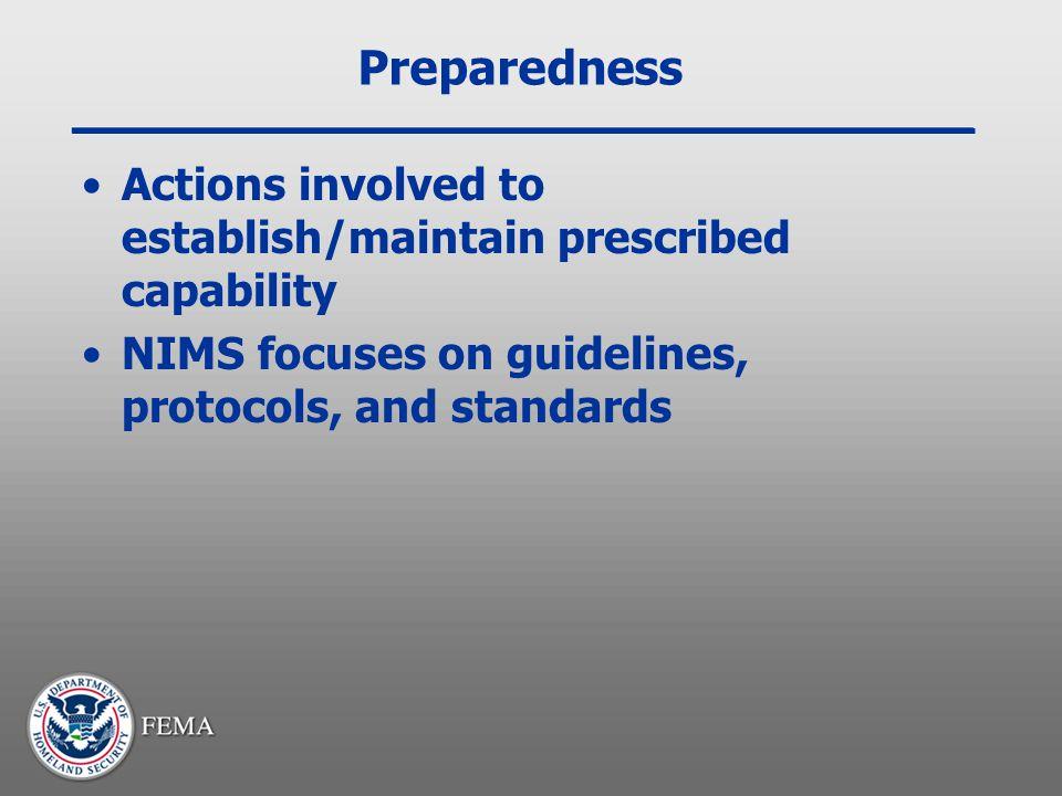 Preparedness Actions involved to establish/maintain prescribed capability.