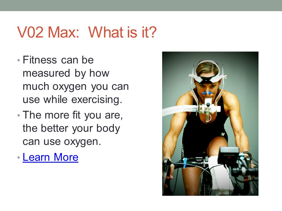 V02 Max: What is it Fitness can be measured by how much oxygen you can use while exercising.