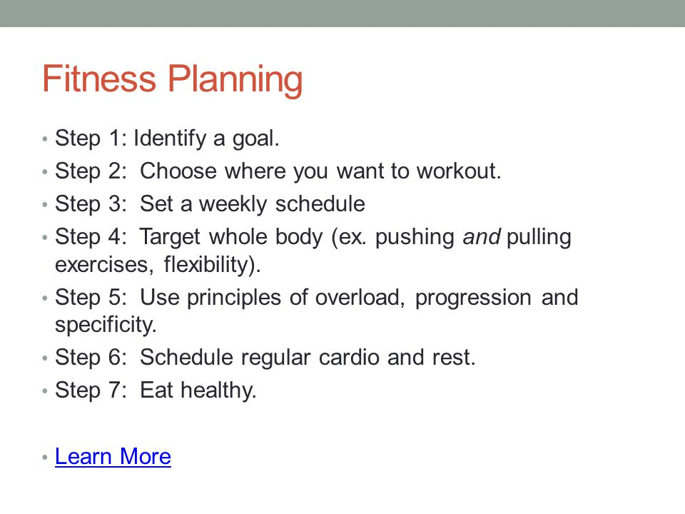 Fitness Planning Step 1: Identify a goal.