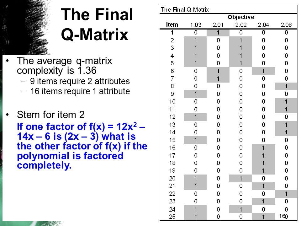 The Final Q-Matrix The average q-matrix complexity is 1.36