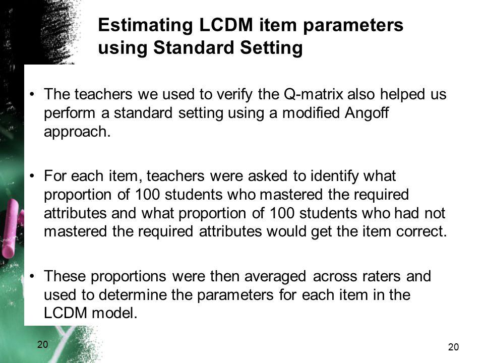 Estimating LCDM item parameters using Standard Setting
