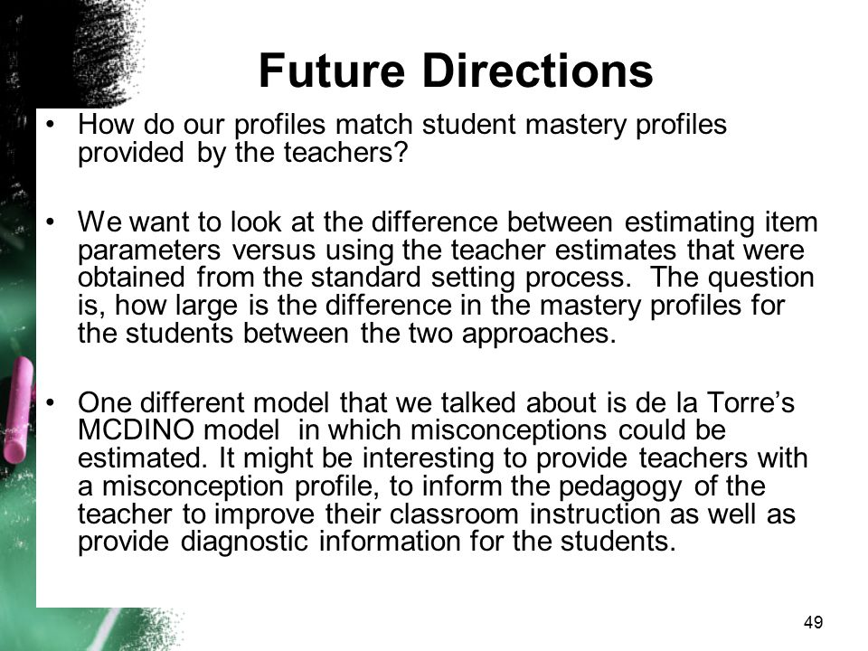 Future Directions How do our profiles match student mastery profiles provided by the teachers