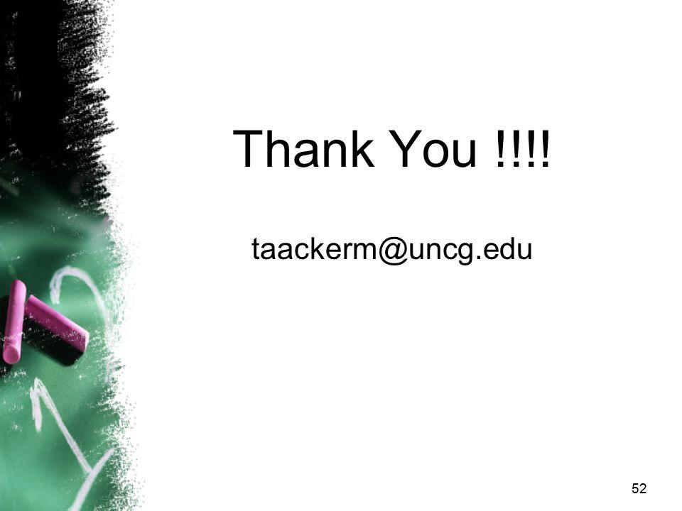 Thank You !!!! taackerm@uncg.edu