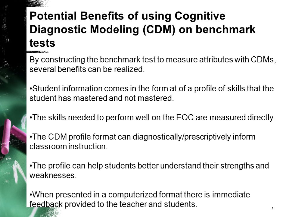 Potential Benefits of using Cognitive Diagnostic Modeling (CDM) on benchmark tests