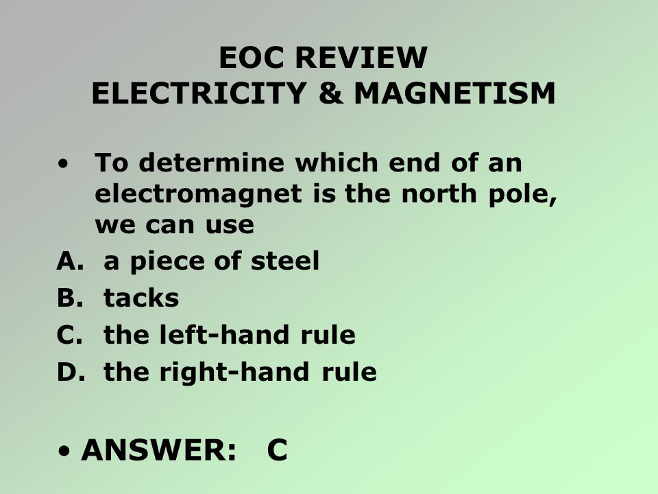 EOC REVIEW ELECTRICITY & MAGNETISM