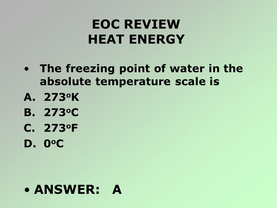 EOC REVIEW HEAT ENERGY ANSWER: A
