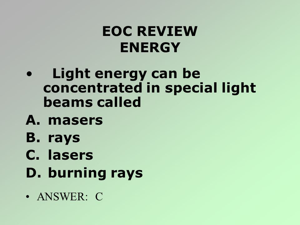 Light energy can be concentrated in special light beams called