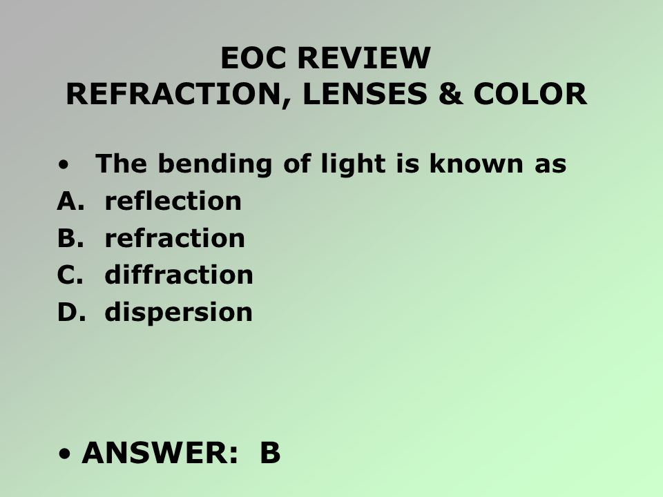 EOC REVIEW REFRACTION, LENSES & COLOR