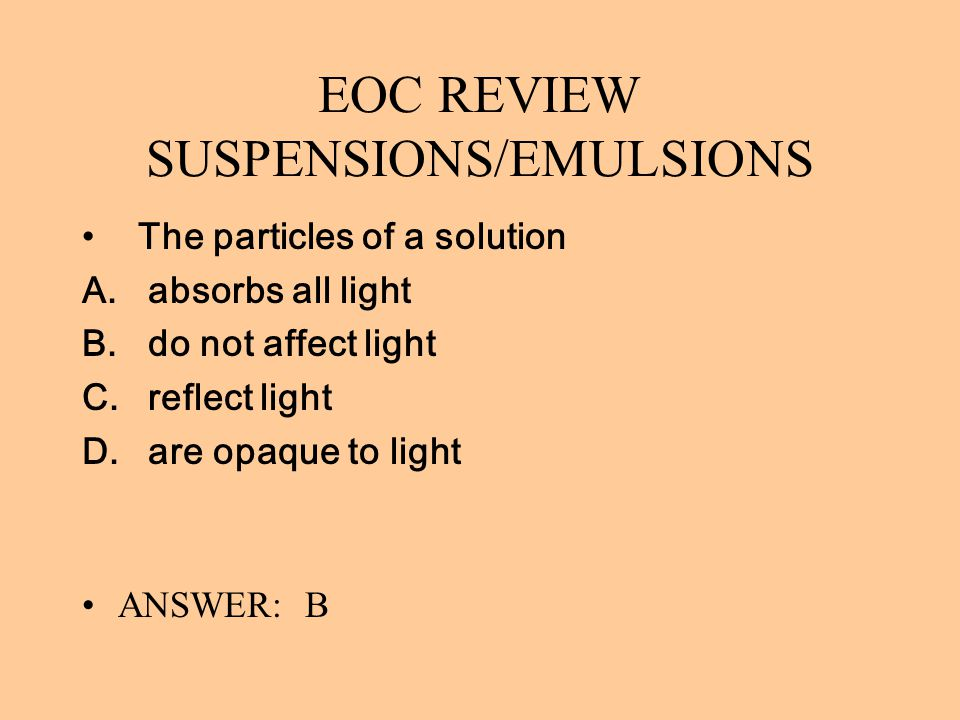 EOC REVIEW SUSPENSIONS/EMULSIONS