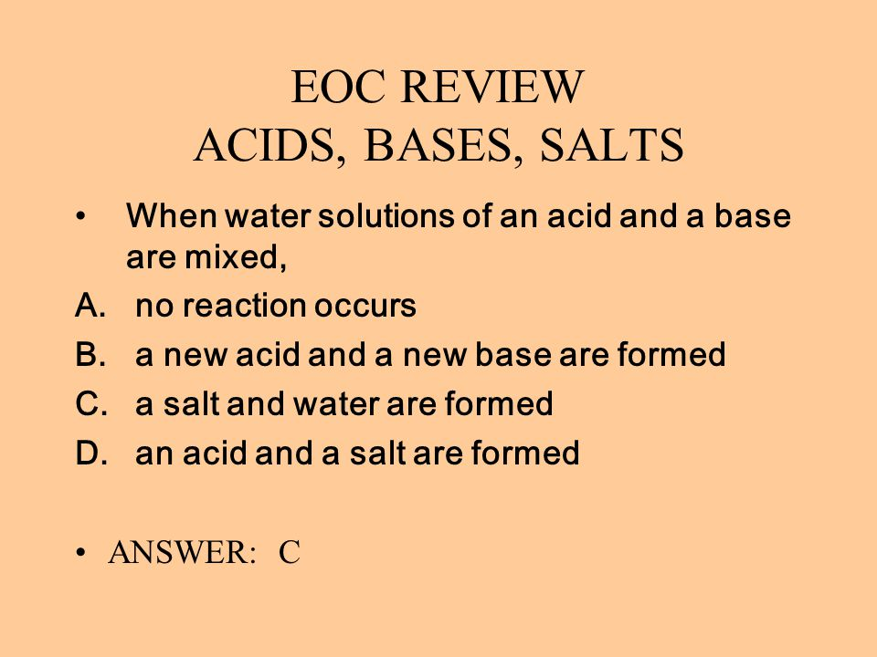 EOC REVIEW ACIDS, BASES, SALTS