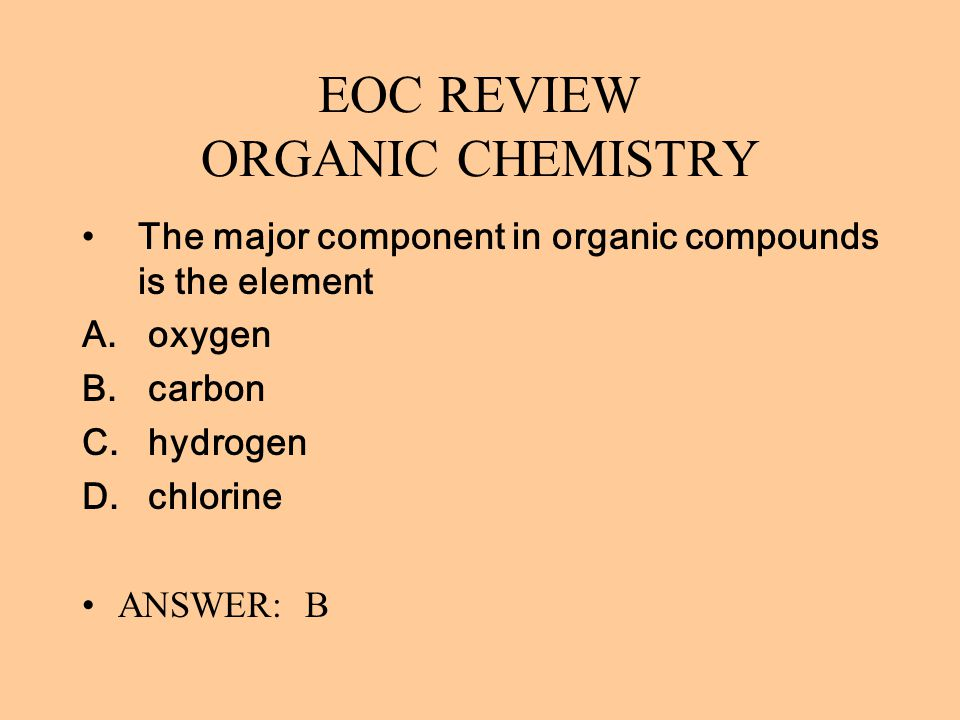 EOC REVIEW ORGANIC CHEMISTRY