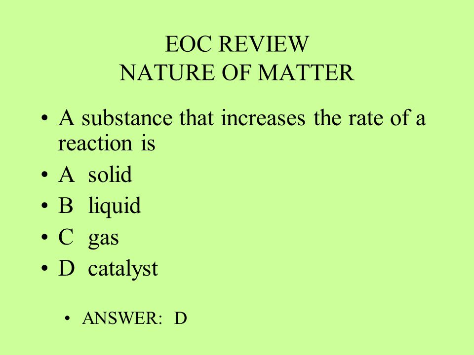 EOC REVIEW NATURE OF MATTER