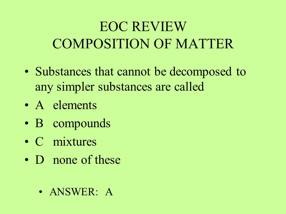 EOC REVIEW COMPOSITION OF MATTER