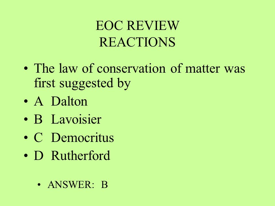 The law of conservation of matter was first suggested by A Dalton