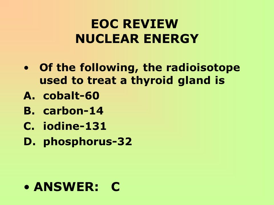 EOC REVIEW NUCLEAR ENERGY