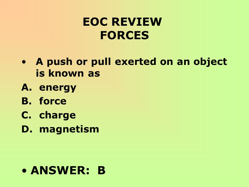 EOC REVIEW FORCES ANSWER: B