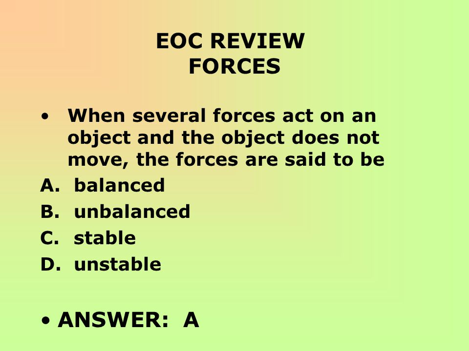 EOC REVIEW FORCES ANSWER: A